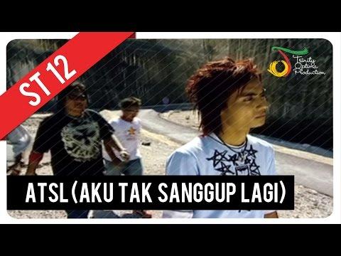 St12 Atsl Aku Tak Sanggup Lagi Official Video Clip