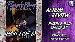 Purple Rain Deluxe Remaster (2017) - Prince and the Revolution - Album Review [Part 1]