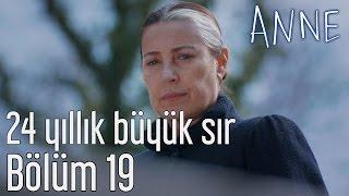 Anne 19. Bölüm - 24 Yıllık Büyük Sır