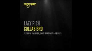Kalidrium vs Lazy Rich - Collab Bro