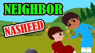 Neighbor | Nasheed | Islamic Song | Islamic Cartoon | Islamic Kids Videos | Story for Children