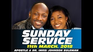 Sun. 11th March 2018 Service LIVE  with Apostle Johnson Suleman