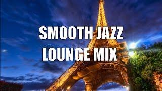 Smooth Jazz Chill Out Lounge Music: Smooth Jazz Instrumental, Lounge Jazz Music Playlist  2018