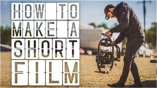 How to Make a Short Film