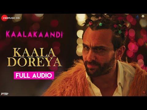 Xxx Mp4 Kaala Doreya Full Audio Kaalakaandi Saif Ali Khan Neha Bhasin Sameer Uddin 3gp Sex