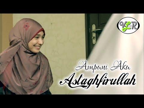 Ampuni Aku Istighfar Hijrah Hati Cinematic Clip Astaghfirullah V Loor Video Lirik Official