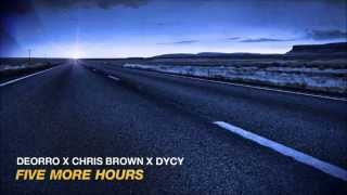 Deorro x Chris Brown x DyCy - Five More Hours & Don