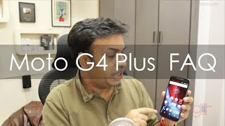 Moto G4 Plus Frequently Asked Questions