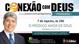 Conexão com Deus - o pródigo amor de Deus -  Pr Hernandes Dias Lopes