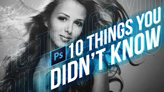 10 Things You Never Knew About Photoshop CC (Tutorial)