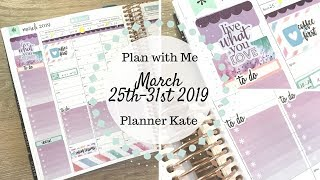 Plan with Me | March 25th - 31st 2019 | Planner Kate & Erin Condren |