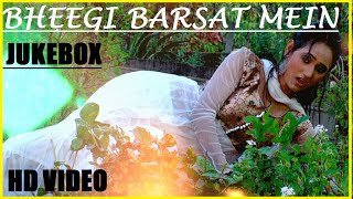 भीगी बरसात में  Bheegi Barsat Mein  |  Om Jha |  Full Video Song Jukebox