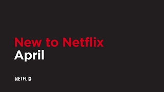 New to Netflix US | April | Netflix