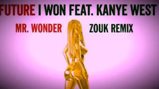 Future x Kanye West - I Won (Mr. Wonder Zouk Remix)