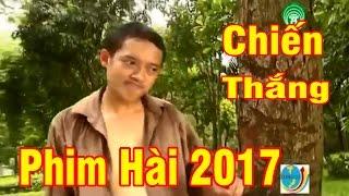 Phim Hài 2017   Xe ôm   Phim Hài Tết Chiến Thắng Mới Hay Nhất
