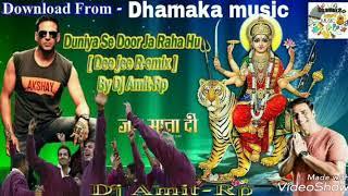 Hindi--Bhakit dj song--(Akshy kumar)Duniya sa dur ja raha hu