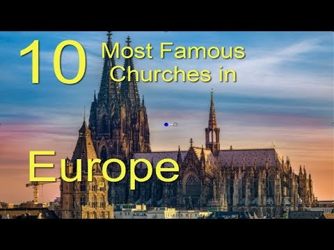 10 Most Famous Churches In Europe