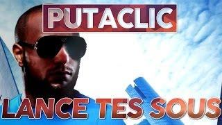 Putaclic 47 - Lance tes sous