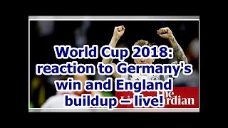 World Cup 2018: reaction to Germany