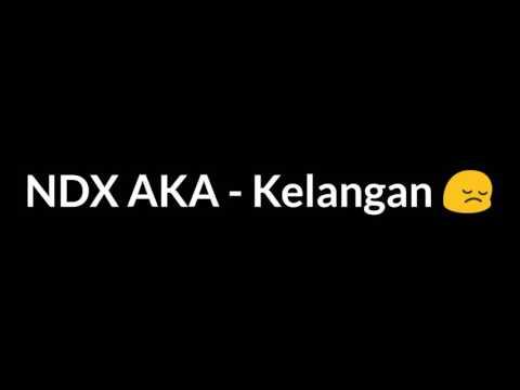 NDX A.K.A - Kelangan lyric