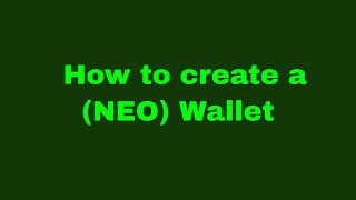 How to create a (Neo) Wallet
