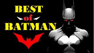 Best of BATMAN Moments [Cool + BadAss + Emotional]
