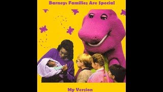 Barney: Families are Special (My Version)