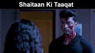 Fox Star Quickies - Khamoshiyan - Shaitaan Ki Taaqat