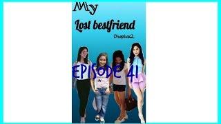 Chapter2:My lost best friend episode 41