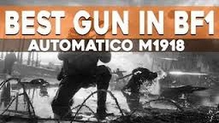 """BattleField 1 Tips and Tricks: How To Go """"Full TRYHARD"""" (Best Gun in The Game)"""