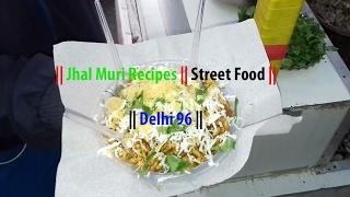 Jhal Muri Recipes || Street Food || Delhi 96 ||