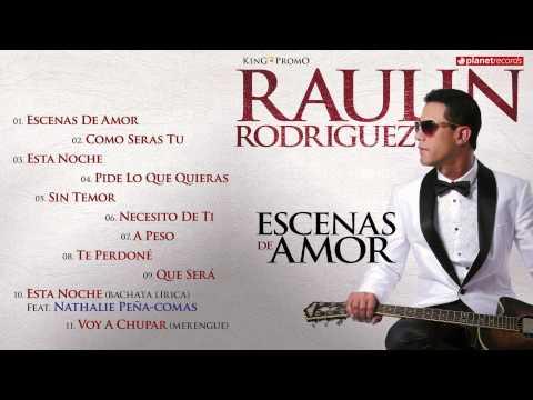 RAULIN RODRIGUEZ 2015 2016 ► ESCENAS DE AMOR Complete Album ► VIDEO HIT MIX ► BACHATA 2016