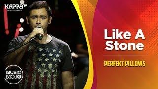 Like A Stone - PerfeKt Pillows - Music Mojo Season 6 - Kappa TV