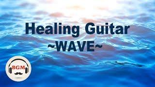 Healing Guitar Music - Peaceful Music - Instrumental Music For Relax, Work, Study