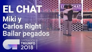 Bailar pegados - Miki y Carlos Right   El Chat   Programa 8   OT 2018