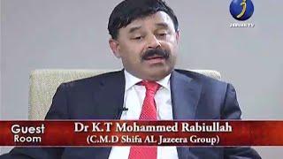 JEEVAN TV GUEST ROOM...Dr.K.T MOHAMMED RABIULLAH...[C.M.D SHIFA AL JAZEERA GROUP].