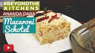 How To Make Macaroni Schotel by Ananda Dara in #BeyondTheKitchens