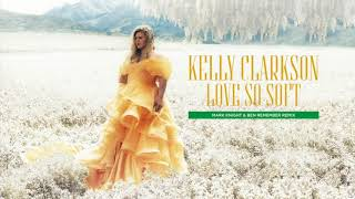Kelly Clarkson - Love So Soft (Mark Knight & Ben Remember Remix) [Official Audio]