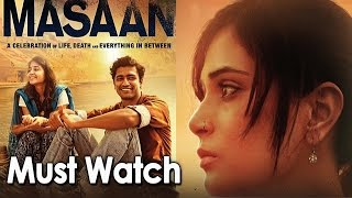 Masaan Is An Experience - A Must Watch - Bollywood Latest News