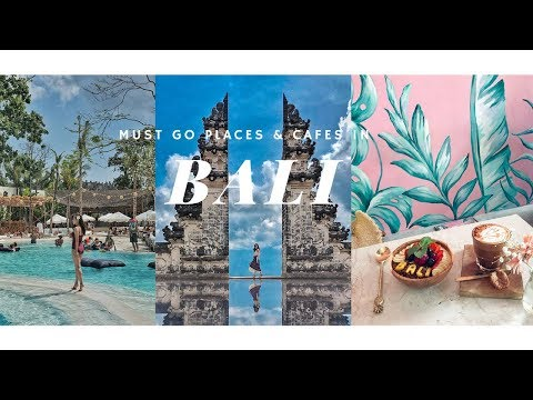 MUST VISIT PLACES & CAFES IN BALI