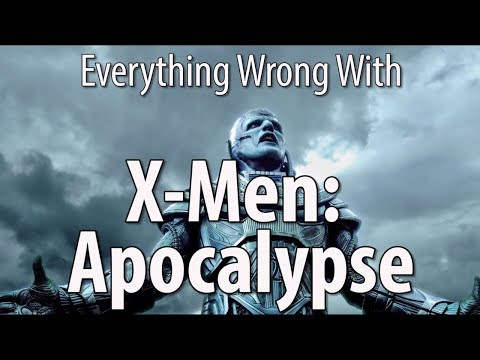 Everything Wrong With X Men Apocalypse In 20 Minutes Or Less