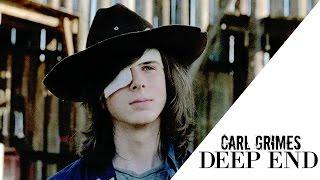 Carl Grimes || Deep End