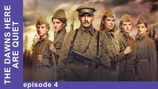 The Dawns Here Are Quiet - Episode 4. Russian TV Series. English Subtitles. StarMediaEN