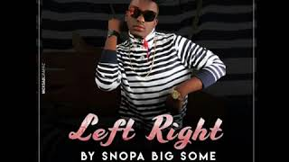 Snopa Big some _ Left Right -_- Official Audio