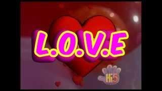 L.O.V.E - Hi-5 - Season 1 Song of the Week