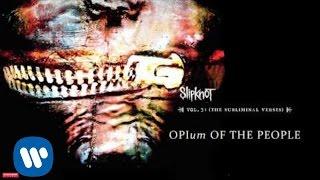 Slipknot - Opium of the People (Audio)