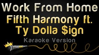 Fifth Harmony ft. Ty Dolla Sign - Work From Home (Karaoke Version)