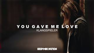 Klangspieler - You Gave Me Love | Deep House
