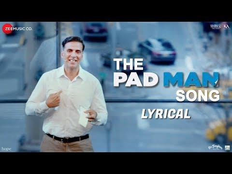 The Pad Man Song - Lyrical   Padman   Akshay Kumar & Sonam Kapoor Mika Amit Trivedi  Kausar Munir