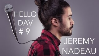 Hello Dav #9 LaChaineDeJeremy - JEREMY NADEAU  - Dav Bow Man